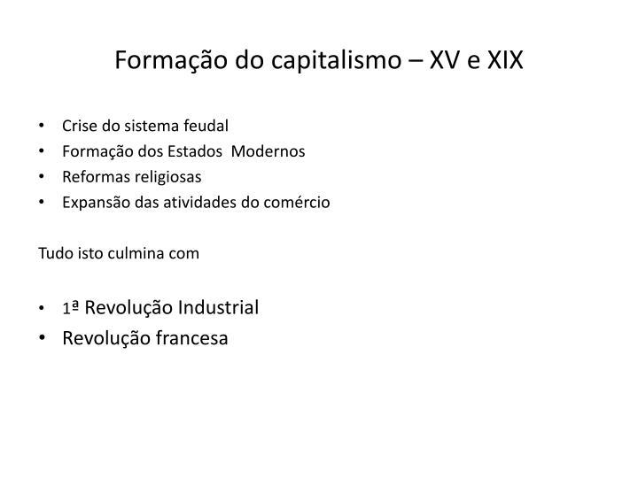 Forma o do capitalismo xv e xix