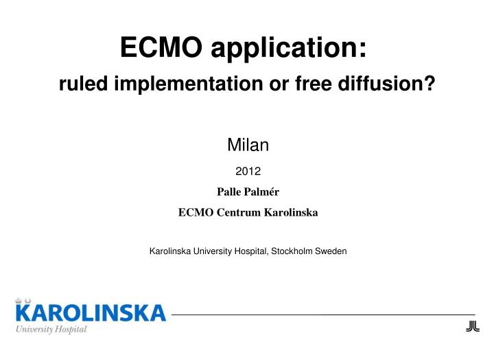Ecmo application ruled implementation or free diffusion