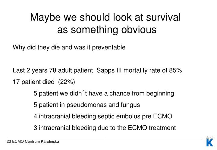 Maybe we should look at survival