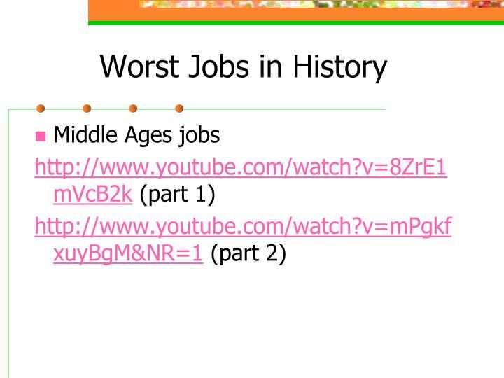 Worst Jobs in History