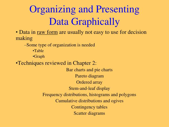 Organizing and presenting data graphically