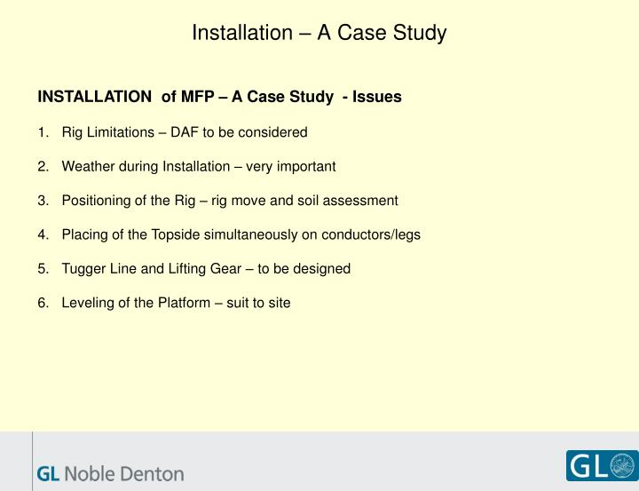 Installation – A Case Study