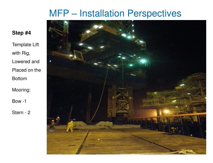 MFP – Installation Perspectives