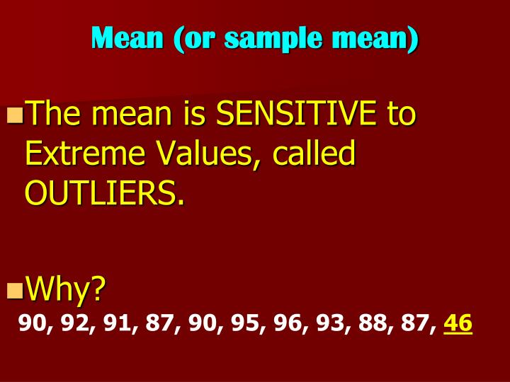 Mean (or sample mean)