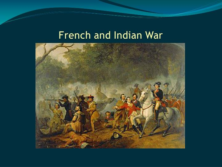the french and indian war as the cause for the american revolutionary war A look at the american revolutionary war and the decisive role especially its american theatre, the french-indian war france for the revolutionary cause.