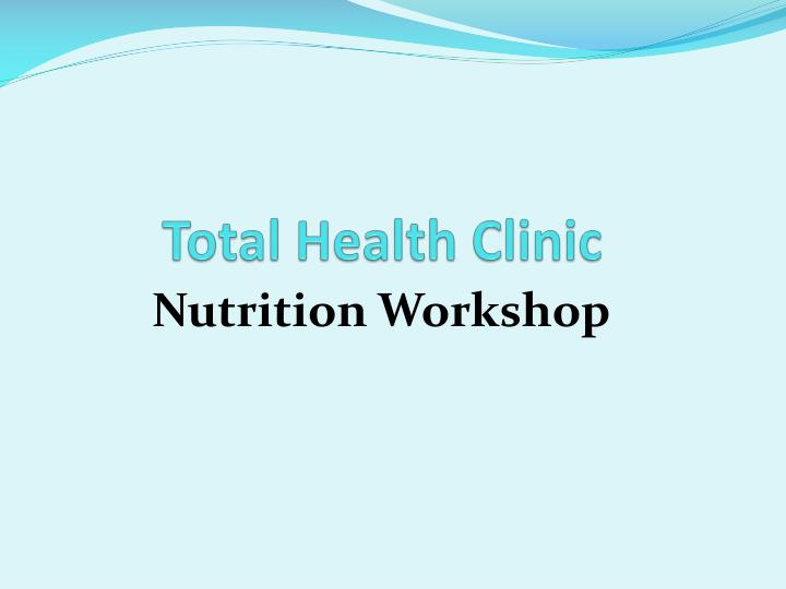 Ppt Total Health Clinic Powerpoint Presentation Free Download