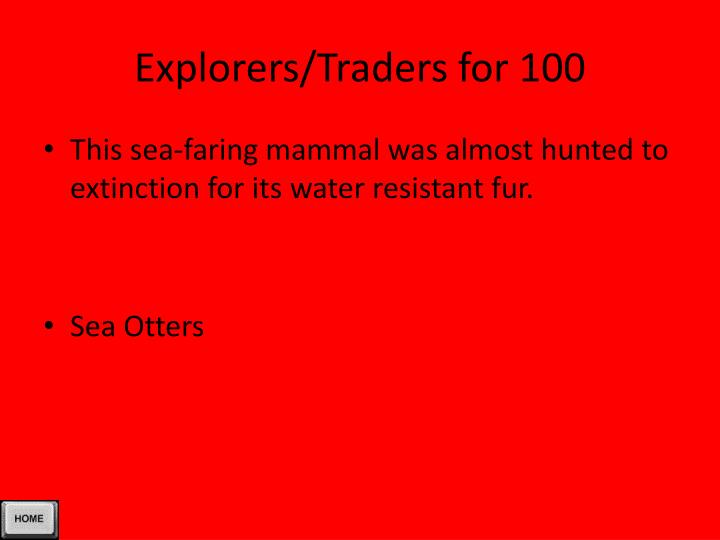 Explorers/Traders for 100