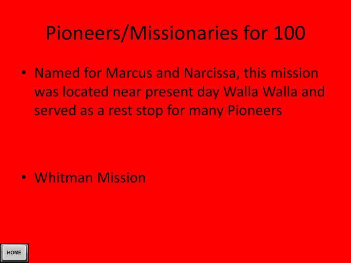Pioneers/Missionaries for 100