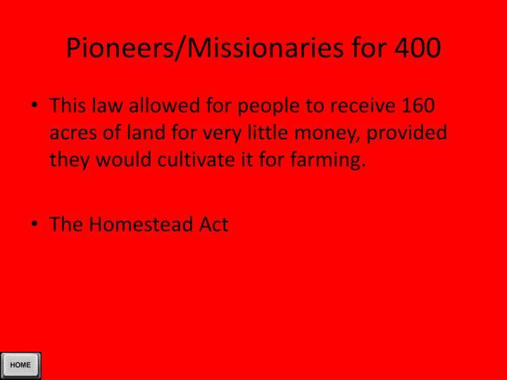 Pioneers/Missionaries for 400