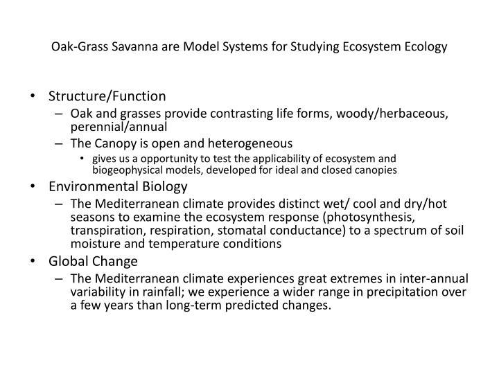 Oak-Grass Savanna are Model Systems