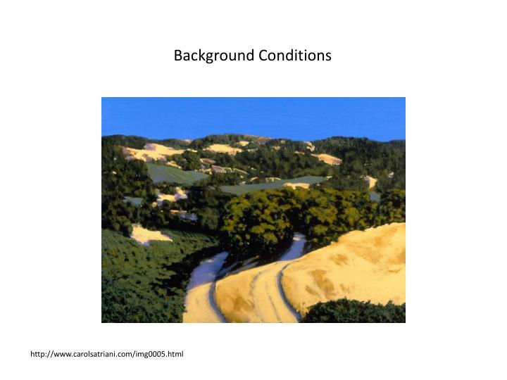 Background Conditions