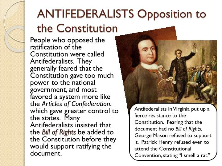 ANTIFEDERALISTS Opposition to the Constitution