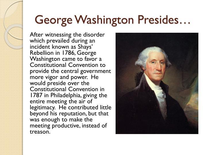 George washington presides