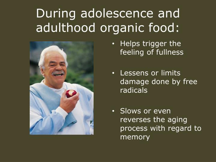 During adolescence and adulthood organic food: