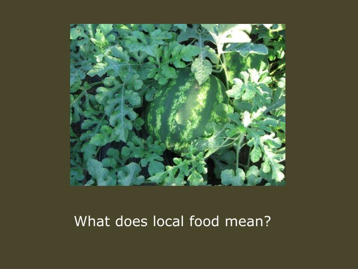 What does local food mean?