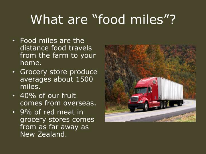 "What are ""food miles""?"