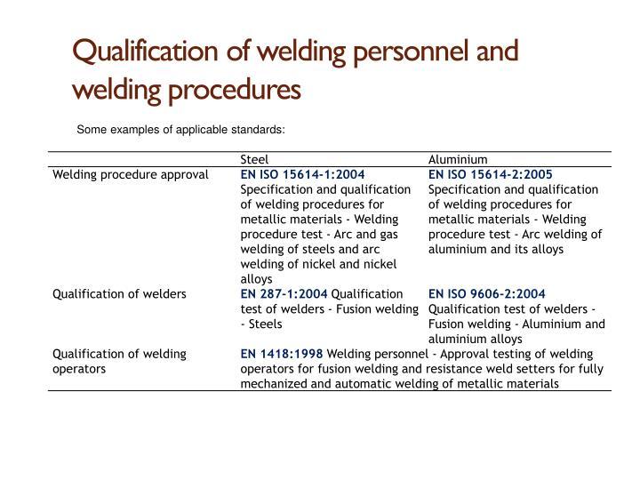 Qualification of welding personnel and welding procedures