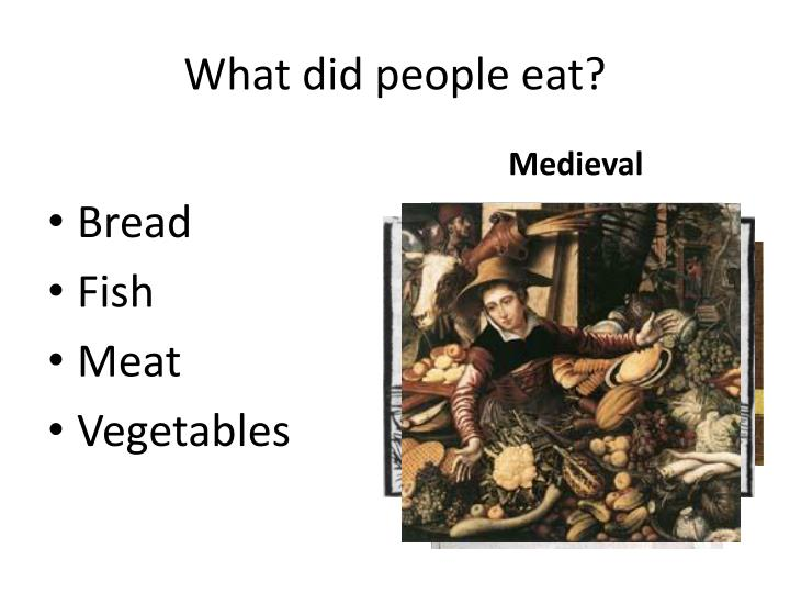 What did people eat?