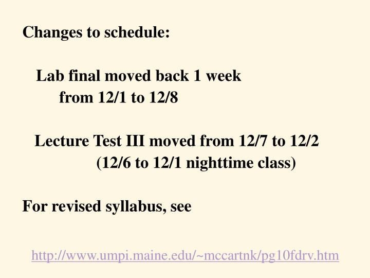 Changes to schedule: