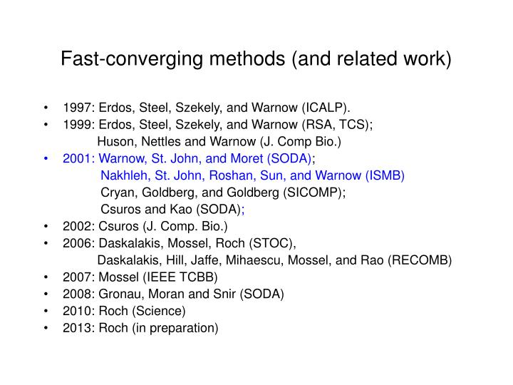 Fast-converging methods (and related work)