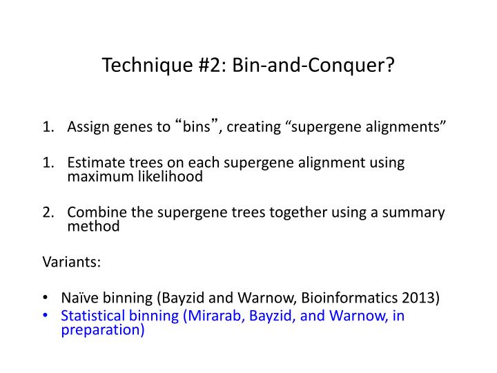 Technique #2: Bin-and-Conquer?