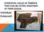 evidential value of fabrics that can be fitted together at torn edges