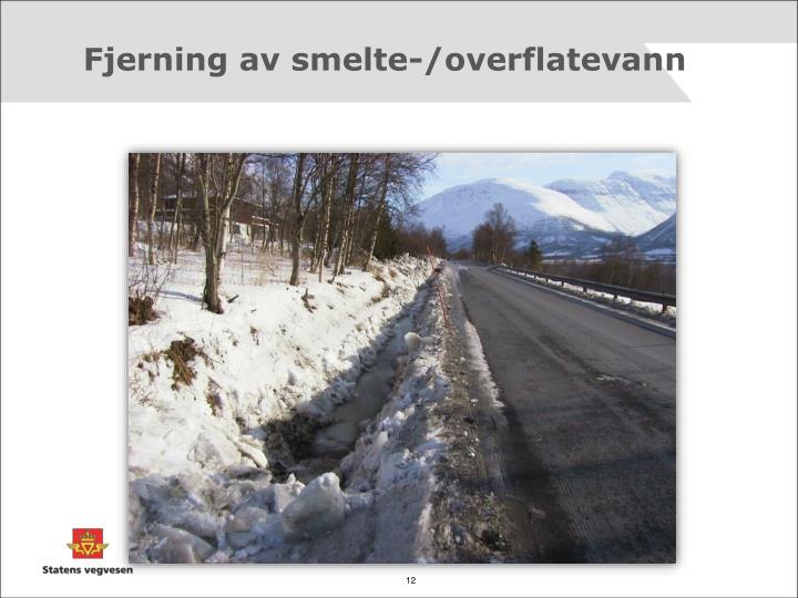 Fjerning av smelte-/overflatevann