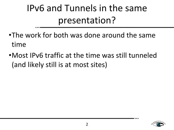 Ipv6 and tunnels in the same presentation
