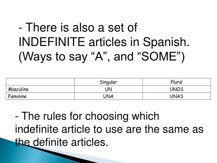 """- There is also a set of INDEFINITE articles in Spanish. (Ways to say """"A"""", and """"SOME"""")"""