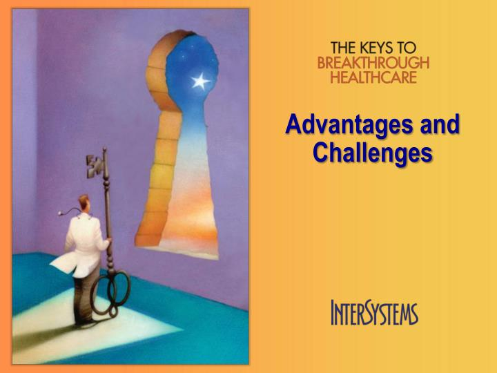 Advantages and Challenges