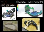 intake fuel delivery cont d