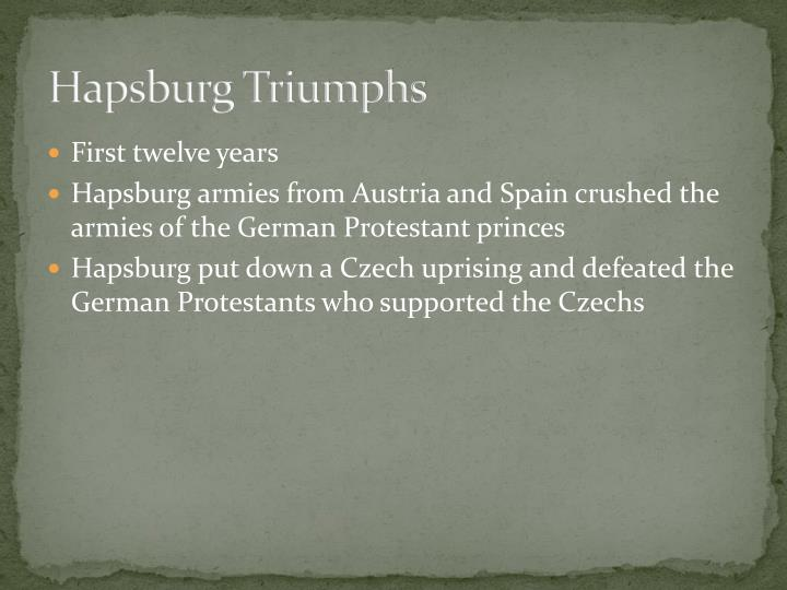 Hapsburg Triumphs