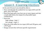 logic circuits lesson 4 6 learning intentions