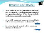 resistive input devices