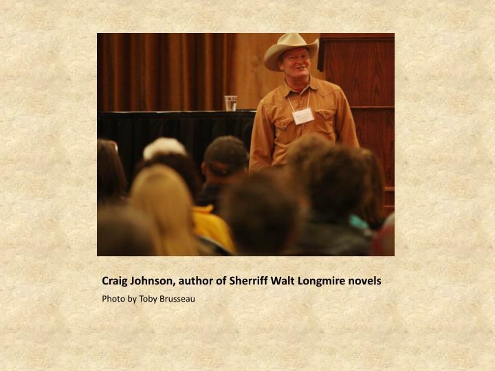 Craig Johnson, author of Sherriff Walt Longmire novels