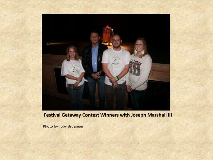 Festival Getaway Contest Winners with Joseph Marshall III