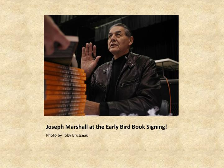 Joseph Marshall at the Early Bird Book Signing!