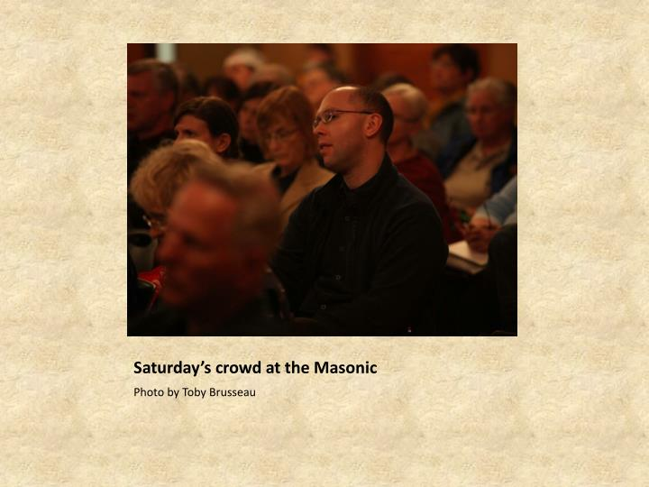 Saturday's crowd at the Masonic
