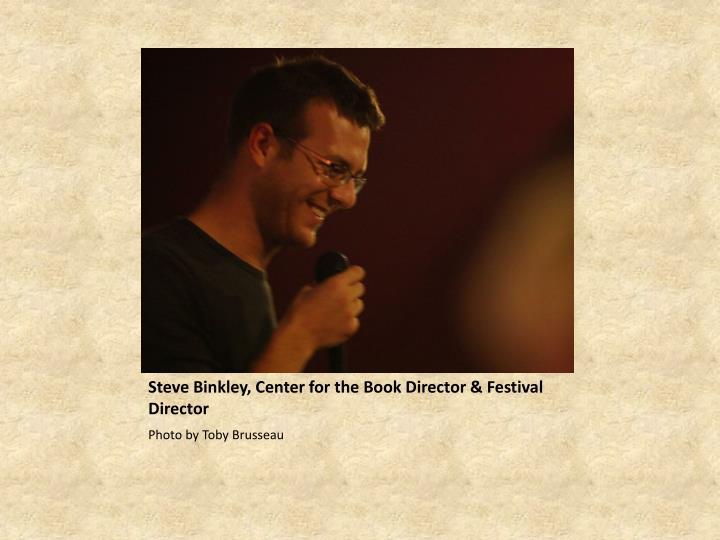 Steve Binkley, Center for the Book Director & Festival Director
