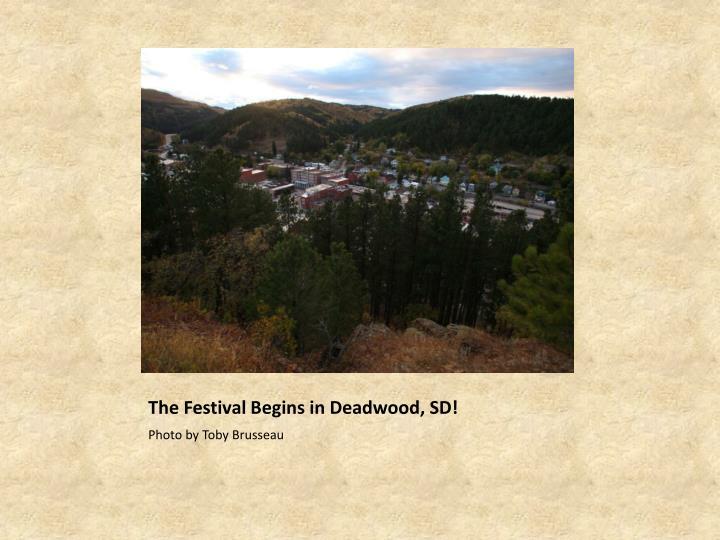 The festival begins in deadwood sd
