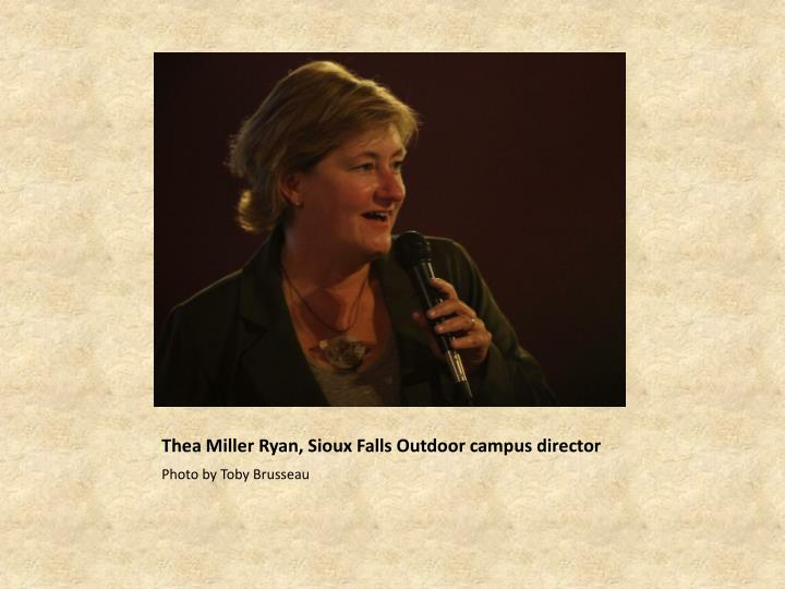 Thea Miller Ryan, Sioux Falls Outdoor campus director