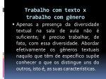 trabalho com texto x trabalho com g nero