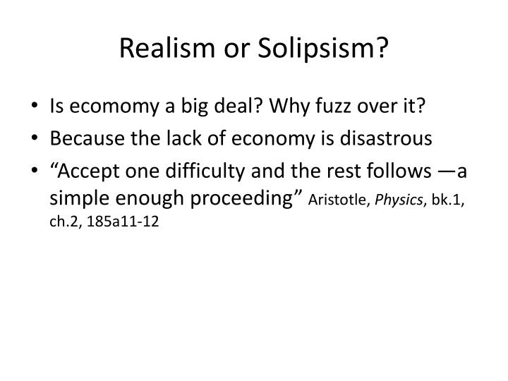 Realism or Solipsism?