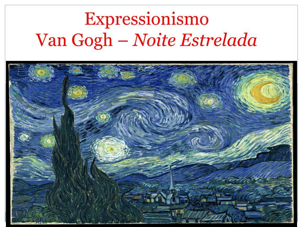 Ppt Expressionismo Van Gogh Noite Estrelada Powerpoint