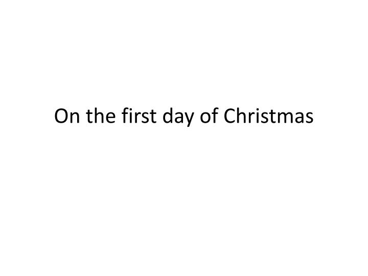 on the first day of christmas n.