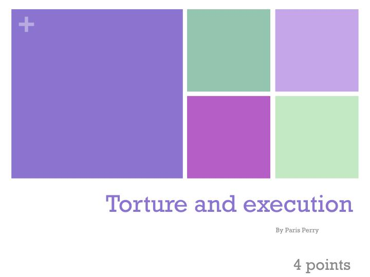 Torture and execution