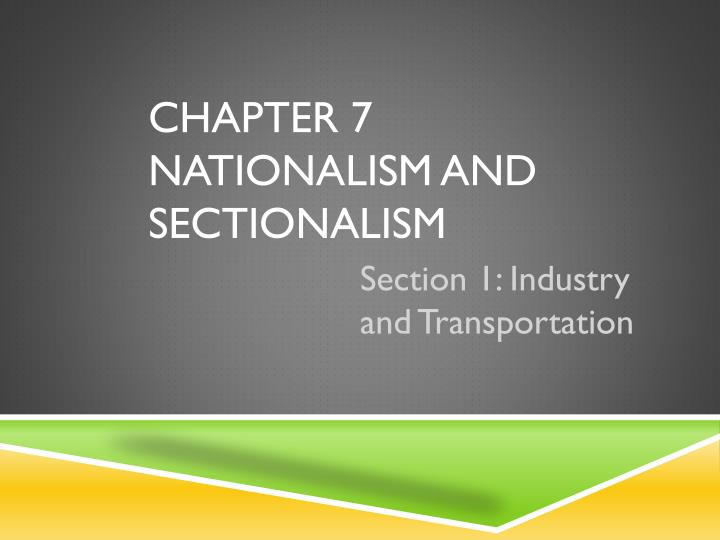 nationalism and sectionalism Nationalism and sectionalism new nationalism reached climax with acquisition of florida and the extension of america's south-western.