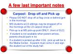 a few last important notes
