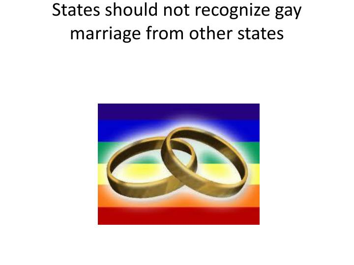 States should not recognize gay marriage from other states