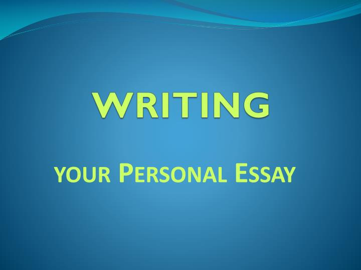 personal essay powerpoint Powerpoint presentation on essay writing by 111111111111-26368 in types  school work  powerpoint presentation on shapes innovative lesson plan on pronouns  the personal touch: an essay should reveal the personal feelings and opinions of the writer.